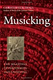 img - for Musicking: The Meanings of Performing and Listening (Music Culture) book / textbook / text book