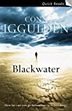 Conn Iggulden Blackwater (Quick Reads)