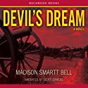 Devil's Dream: A Novel About Nathan Bedford Forrest (       UNABRIDGED) by Madison Smartt Bell Narrated by Scott Sowers