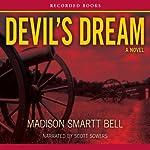 Devil's Dream: A Novel About Nathan Bedford Forrest | Madison Smartt Bell