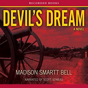 Devil's Dream: A Novel About Nathan Bedford Forrest | [Madison Smartt Bell]