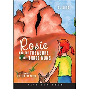 Rosie and the Treasure of the Three Nuns: Historical Fiction for Youth | [D. Boyd]