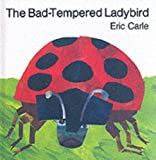 The Bad-tempered Ladybird Eric Carle