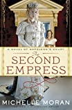 The Second Empress: A Novel of Napoleon