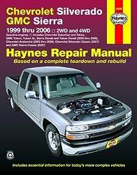Haynes Chevrolet Silverado GMC Sierra: 1999 Thru 2006/2WD-4WD (Haynes Repair Manual)