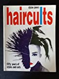 Haircults: Fifty Years of Styles and Cuts (0500275688) by Jones, Dylan