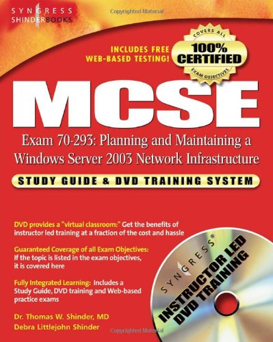 MCSE Planning and Maintaining a Microsoft Windows Server 2003 Network Infrastructure (Exam 70-293): Guide & DVD Training System