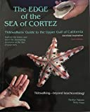 img - for The EDGE of the SEA of CORTEZ: Tidewalkers' Guide to the Upper Gulf of California, 2nd Ed. book / textbook / text book