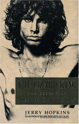 The Lizard King: The Essential Jim Morrison( Revised and Updated)