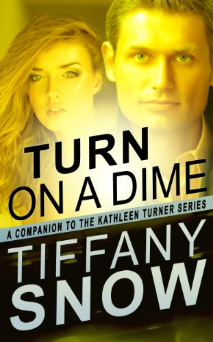 Turn On A Dime - Blane's Turn (The Kathleen Turner Series) by Tiffany Snow