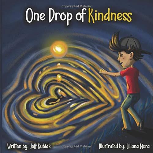 One Drop of Kindness [Kubiak, Jeff] (Tapa Blanda)