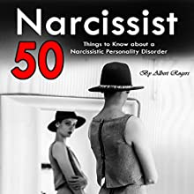 Narcissist: 50 Things to Know About a Narcissistic Personality Disorder Audiobook by Albert Rogers Narrated by Matyas Job Gombos