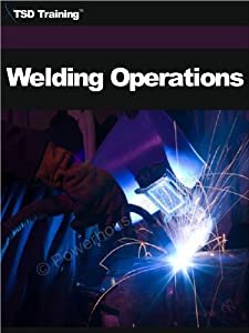 Welding Operations from TSD Training