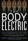 img - for The Body Electric: Electromagnetism And The Foundation Of Life by Becker, Robert, Selden, Gary(July 22, 1998) Paperback book / textbook / text book