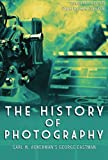 img - for The History of Photography: Carl W. Ackerman's George Eastman book / textbook / text book