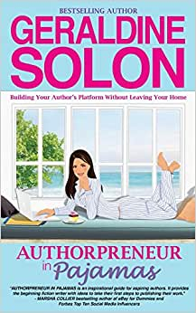 Authorpreneur In Pajamas: Building Your Author's Platform Without Leaving Your Home