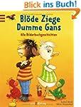 Bl�de Ziege - Dumme Gans: Alle Bilder...