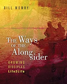 The Ways of the Alongsider, Growing Disciples Life2Life