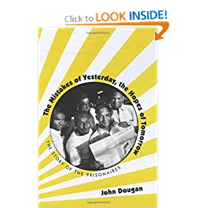The Mistakes of Yesterday, the Hopes of Tomorrow: The Story of the Prisonaires (American Popular Music) John Dougan