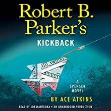 Robert B. Parker's Kickback (       UNABRIDGED) by Ace Atkins, Robert B. Parker - creator Narrated by Joe Mantegna