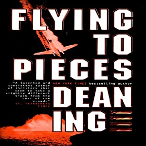 Flying to Pieces | [Dean Ing]