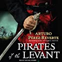 Pirates of the Levant: Captain Alatriste, Book 6