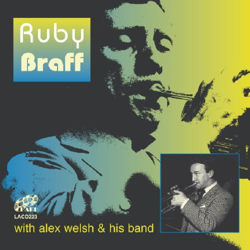 Ruby Braff With Alex Welsh & His Band by Braff and Welsh & His Band