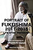 PORTRAIT OF FUKUSHIMA: 2011-2015: LIFE AFTER MELTDOWN (English Edition)