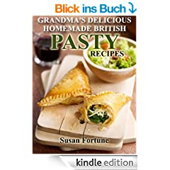 Traditional Pasty Recipes: Grandma's Best Homemade Cornish Secrets (English Edition)