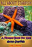 Childrens Book About Starfish: A Kids Picture Book About Starfish with Photos and Fun Facts