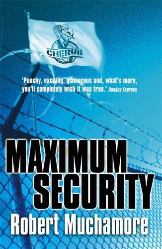 3: Maximum Security: Bk. 3 (CHERUB)