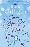 Ruth Gilligan Can You See Me?