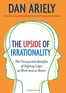 "Cover of ""The Upside of Irrationality: Th..."