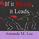 If It Bleeds, It Leads: An Avery Shaw Mystery, Book 2 (       UNABRIDGED) by Amanda M. Lee Narrated by Angel Clark