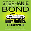 6 1/2 Body Parts: Body Movers Novella (       UNABRIDGED) by Stephanie Bond Narrated by Ann M. Richardson