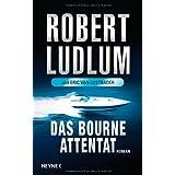 """Das Bourne Attentatvon """"Robert Ludlum"""""""
