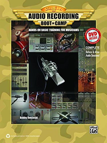 Audio Recording Basic Training: The Hands-On Survival Manual For Musicians (Book & Dvd-Rom) (Boot Camp)