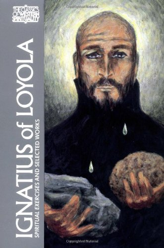 Ignatius of Loyola: Spiritual Exercises and Selected...