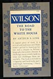 Wilson: The Road to the White House v. 1 (0691005575) by Link, Arthur S.