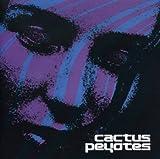 Cactus Peyotes by CACTUS PEYOTES