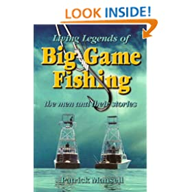 Living Legends of Big Game Fishing: The Men and Their Stories