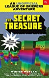 The Secret Treasure: An Unofficial League of Griefers Adventure, #1 (League of Griefers Series)