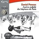 Ancien malade des hôpitaux de Paris. Monologue gesticulatoire | Daniel Pennac