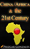 CHINA/AFRICA & the 21st CENTURY