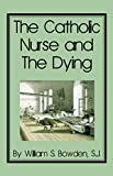 img - for The Catholic Nurse and The Dying book / textbook / text book