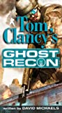 Ghost Recon (Tom Clancys Ghost Recon, Book 1)