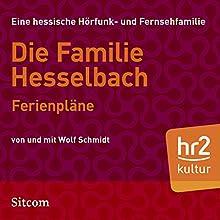 Ferienpläne (Die Hesselbachs 1.9) Hörspiel von Wolf Schmidt Gesprochen von: Wolf Schmidt, Sophie Engelke, Hans Martin Koettenich, Joost-Jürgen Siedhoff, Lia Wöhr