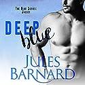 Deep Blue Hörbuch von Jules Barnard Gesprochen von: Meghan Styles