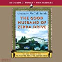 The Good Husband of Zebra Drive: The No. 1 Ladies' Detective Agency