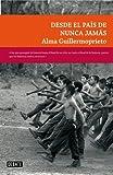 Desde el pais de nunca jamas / From Neverland (Spanish Edition) (8483069415) by Guillermoprieto, Alma